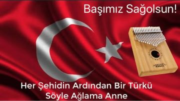 Her Şehidin Ardından Bir Türkü Söyle Ağlama Anne Kalimba Cover | Kalimba Notaları